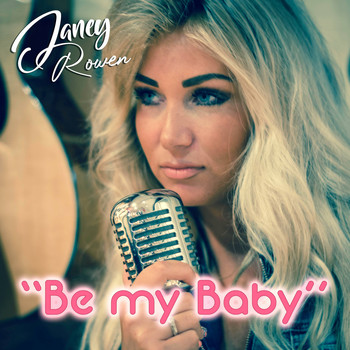 Janey Rowen - Be My Baby