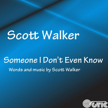 Scott Walker - Someone I Don't Even Know