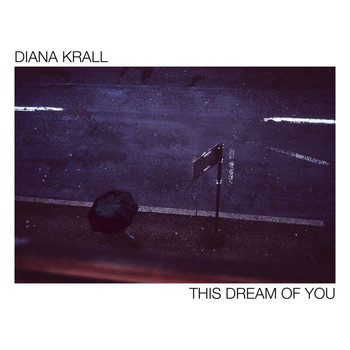 Diana Krall - This Dream Of You