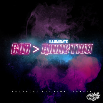 Illuminate - God > Addiction