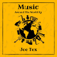 JOE TEX - Music Around the World by Joe Tex