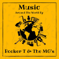 Booker T & The MG's - Music Around the World by Booker T & the Mg's