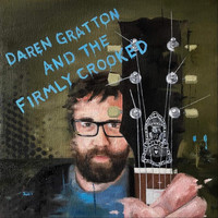The Firmly Crooked - Daren Gratton and the Firmly Crooked (Explicit)