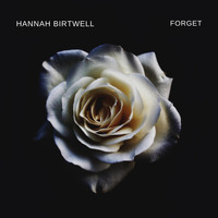 Hannah Birtwell - Forget