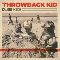 Throwback Kid - Caught Inside