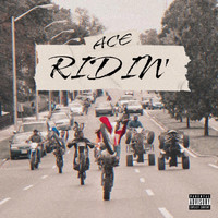 Ace - Ridin' (Explicit)