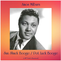 Amos Milburn - Sax Shack Boogie / Pot Luck Boogie (All Tracks Remastered)