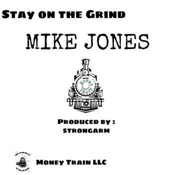 Mike Jones - Stay On The Grind (Explicit)