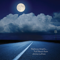 Jimmy LaFave - Highway Angels...Full Moon Rain