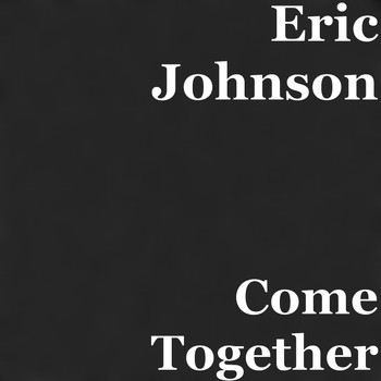 Eric Johnson - Come Together