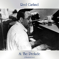 Red Garland - At The Prelude (Remastered 2020)
