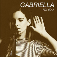 Gabriella - Fix You