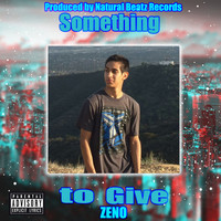 ZENO - Something to Give (Explicit)