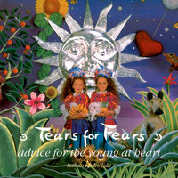 Tears For Fears - Advice For The Young At Heart (Italian Radio Edit)