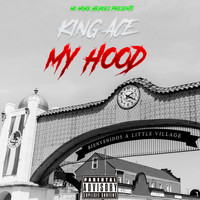 King Ace - My Hood (Explicit)