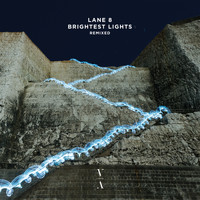Lane 8 - Brightest Lights Remixed
