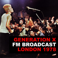 Generation X - Generation X FM Broadcast London 1978