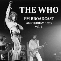 The Who - The Who FM Broadcast Amsterdam 1969 vol. 1