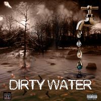 Toxic - Dirty Water (feat. Ken K) (Explicit)