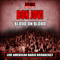 Bon Jovi - Blood On Blood (Live)