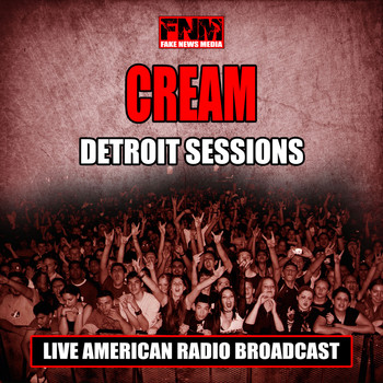 Cream - Detroit Sessions (Live)