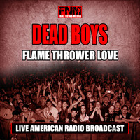 Dead Boys - Flame Thrower Love (Live)