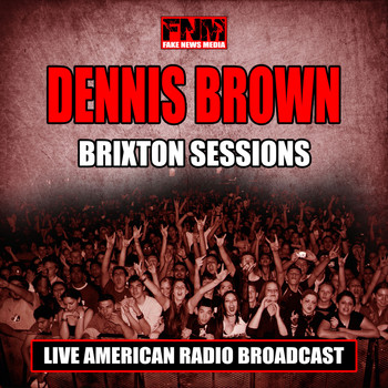 Dennis Brown - Brixton Sessions (Live)