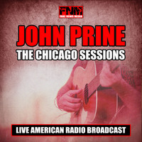 John Prine - The Chicago Sessions (Live)