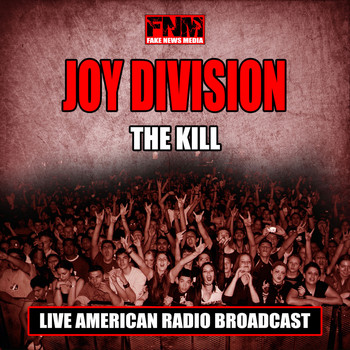 Joy Division - The Kill (Live)