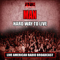 Man - Hard Way To Live (Live)