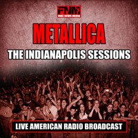 Metallica - The Indianapolis Sessions (Live)