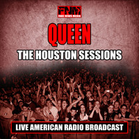 Queen - The Houston Sessions (Live)