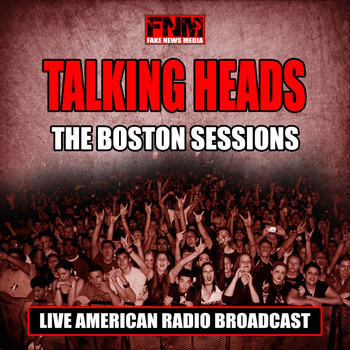 Talking Heads - The Boston Sessions (Live)