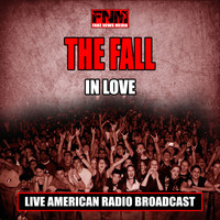 The Fall - In Love (Live)