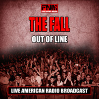 The Fall - Out of Line (Live)