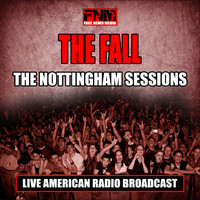 The Fall - The Nottingham Sessions (Live)