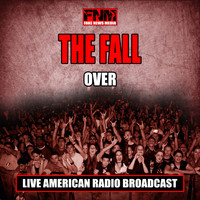 The Fall - Over (Live)