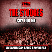 The Stooges - Cry For Me (Live)