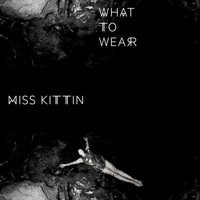 Miss Kittin - What to Wear EP