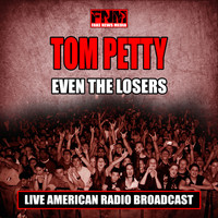 Tom Petty - Even the Losers (Live)