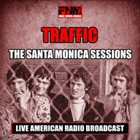 Traffic - The Santa Monica Sessions (Live)