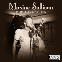 Maxine Sullivan - Moments Like This