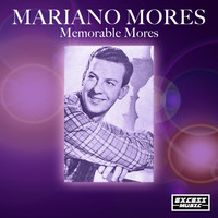 Mariano Mores - Memorable Mores