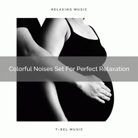 White Noise for Babies, Baby White Noise & Baby Rain Sleep Sounds - Colorful Noises Set For Perfect Relaxation