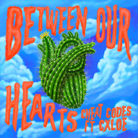 Cheat Codes - Between Our Hearts (feat. CXLOE)