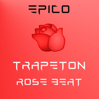 Epico - Trapeton Rose Beat