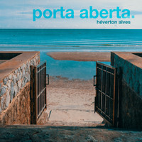 Héverton Alves - Porta Aberta