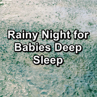 Sleep - Rainy Night for Babies Deep Sleep