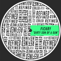 Fickry - Dirty Son Of A Gun