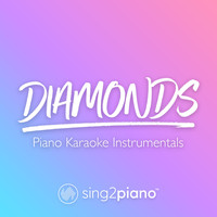 Sing2Piano - Diamonds (Piano Karaoke Instrumentals)